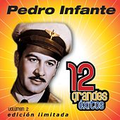 12 Grandes exitos Vol. 2 by Pedro Infante