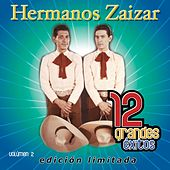 12 Grandes exitos Vol. 2 by Hermanos Zaizar