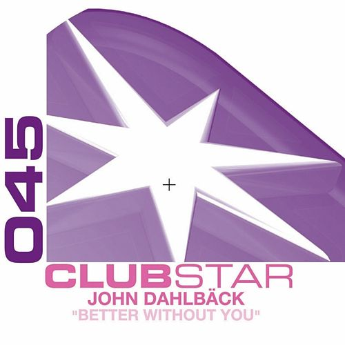 Better without you EP by John Dahlbäck