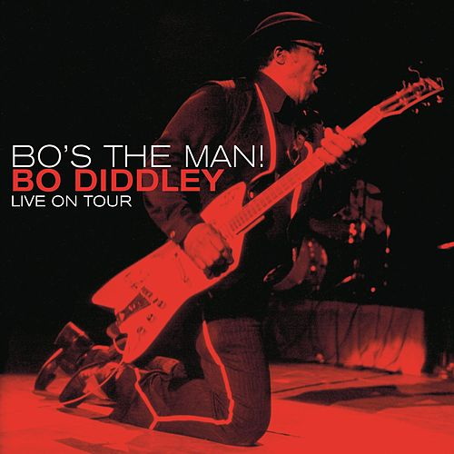 Bo's The Man! - Live On Tour by Bo Diddley