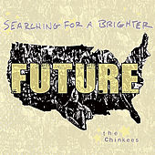 Searching For A Brighter Future by The Chinkees