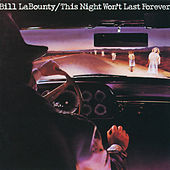 This Night Won't Last Forever by Bill LaBounty