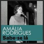 Sabe-Se Lá von Amalia Rodrigues