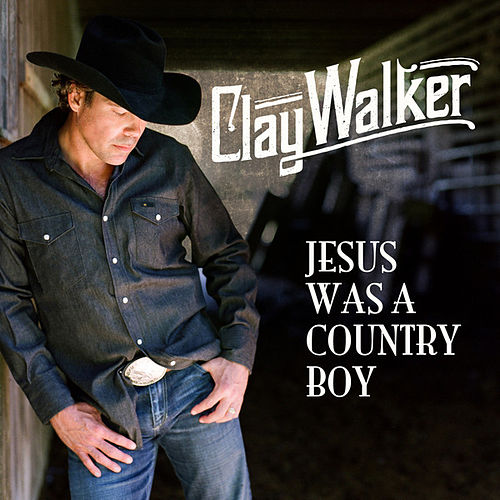 Jesus Was A Country Boy von Clay Walker