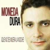 Que No Se Muera la Noche by Moneda Dura