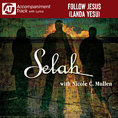 Follow Jesus (Landa Yesu) (Accompaniment Track) by Selah