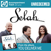 Unredeemed (Accompaniment Track) by Selah