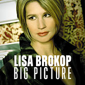 Big Picture by Lisa Brokop
