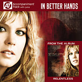 In Better Hands (Accompaniment Track) by Natalie Grant