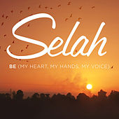 Be (My Heart, My Hands, My Voice) (Perfomance Track) by Selah