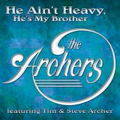 He Ain't Heavy, He's My Brother by Archers