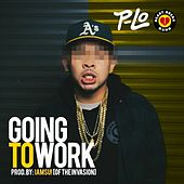 Going To Work - Single by P-Lo