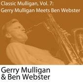 Classic Mulligan, Vol. 7: Gerry Mulligan Meets Ben Webster von Ben Webster
