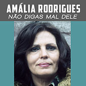 Não Digas Mal Dele von Amalia Rodrigues