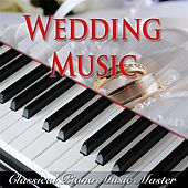 Wedding Music by Classical Piano Music Master