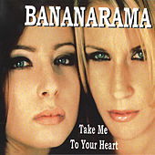 Take Me To Your Heart (Remixes) by Bananarama