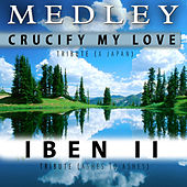 Medley: Iben II (Tribute to Ashes to Ashes) / Crucify My Love [Tribute to X Japan] - Single by Relax Around the World Studio