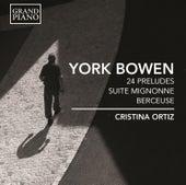 Bowen: 24 Preludes, Suite Mignonne & Berceuse, Op. 83 by Cristina Ortiz