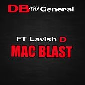 Mac Blast (feat. Lavish D) - Single by D.B. Tha General