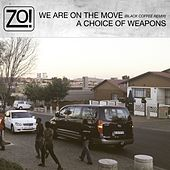 We Are On The Move (Black Coffee Remix) / A Choice Of Weapons by Zo!