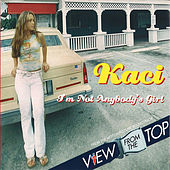 I'm Not Anybody's Girl (Remixes) by Kaci Battaglia