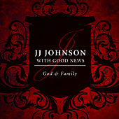 God and Family by J.J. Johnson