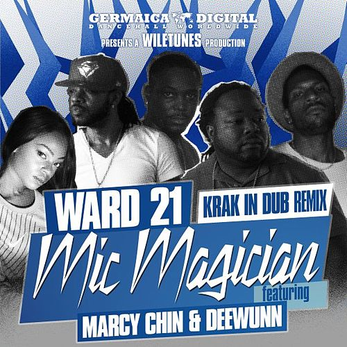 Mic Magician (Krak in Dub Remix) [feat. Marcy Chin & DeeWunn] by Ward 21