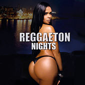 Reggaeton Nights by Various Artists