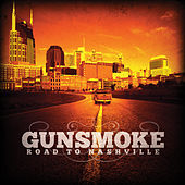 Road to Nashville by Gunsmoke