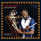 Mamadou Diabate & Percussion Mania: Masaba Kan by Mamadou Diabate