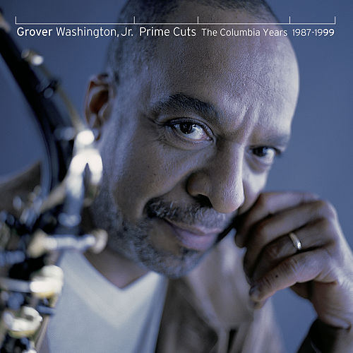 Prime Cuts - The Columbia Years: 1987-99 by Grover Washington, Jr.