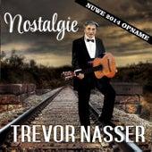 Nostalgie (Nuwe 2014 Opname) by Trevor Nasser