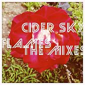 Flames (The Mixes) by Cider Sky