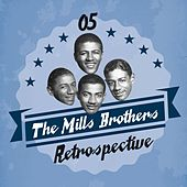 The Mills Brothers Retrospective, Vol. 5 by The Mills Brothers