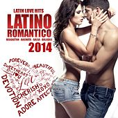 Latino Romantico 2014 - Latin Love Hits by Various Artists