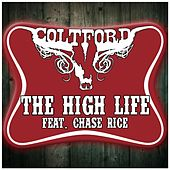 The High Life (feat. Chase Rice) by Colt Ford