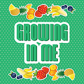 Growing In Me - Single by GO Kids Music