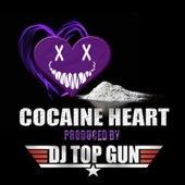 Cocaine Heart by DJ Top Gun