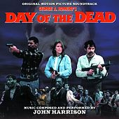 Day of the Dead (Original Motion Picture Soundtrack) by John (the Czar)harrison
