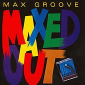 Maxed Out by Max Groove