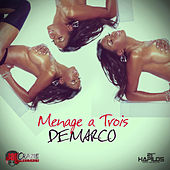 Menage a Trois - Single by Demarco