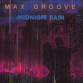 Midnight Rain by Max Groove