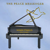 The Peace Messenger by Mark Pinkus