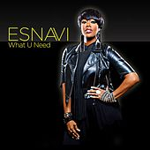 What U Need by Esnavi