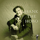 Hank the Hobo by Boxcar Willie