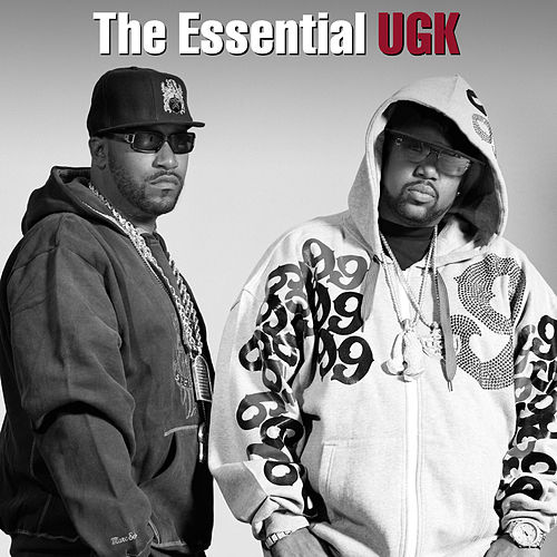 The Essential UGK von UGK