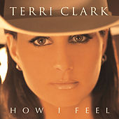 How I Feel by Terri Clark