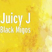 Black Migos by Juicy J