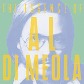 The Essence Of Al DiMeola by Al DiMeola