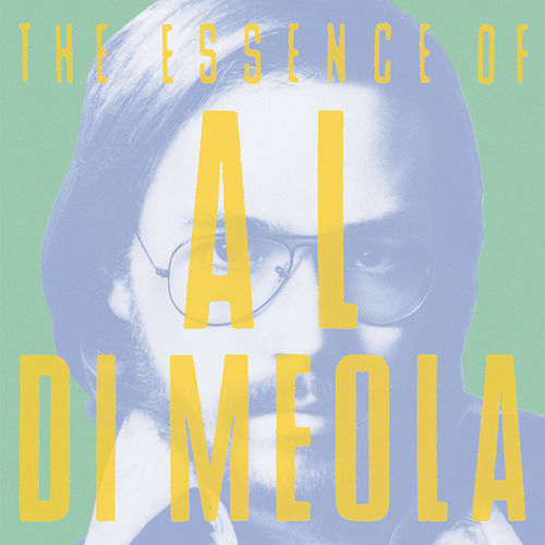 The Essence Of Al DiMeola von Al DiMeola
